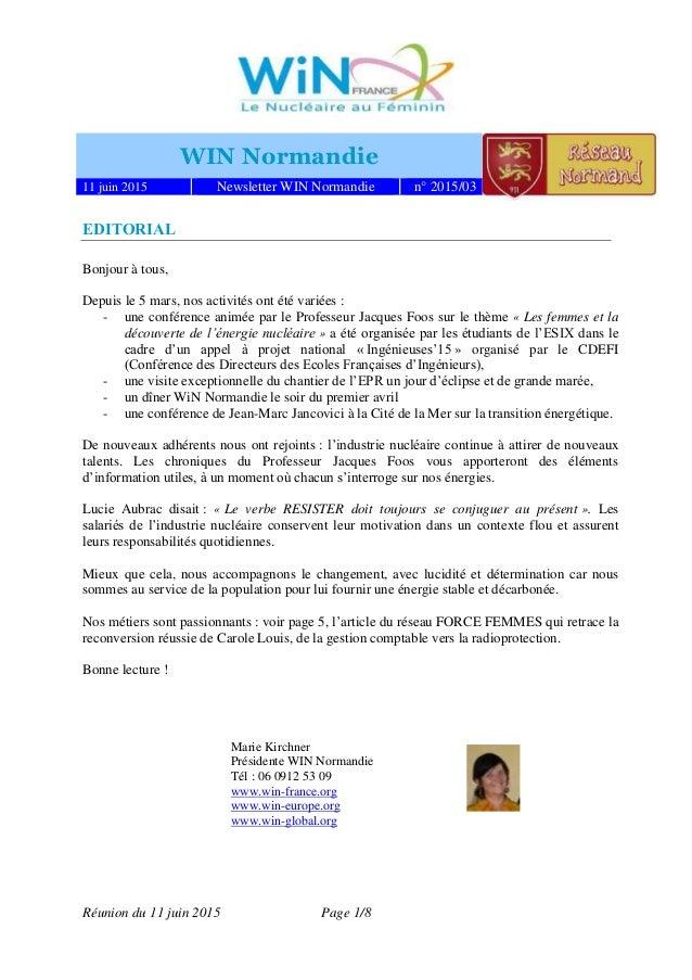 Réunion du 11 juin 2015 Page 1/8 WIN Normandie 11 juin 2015 Newsletter WIN Normandie n° 2015/03 EDITORIAL Bonjour à tous, ...