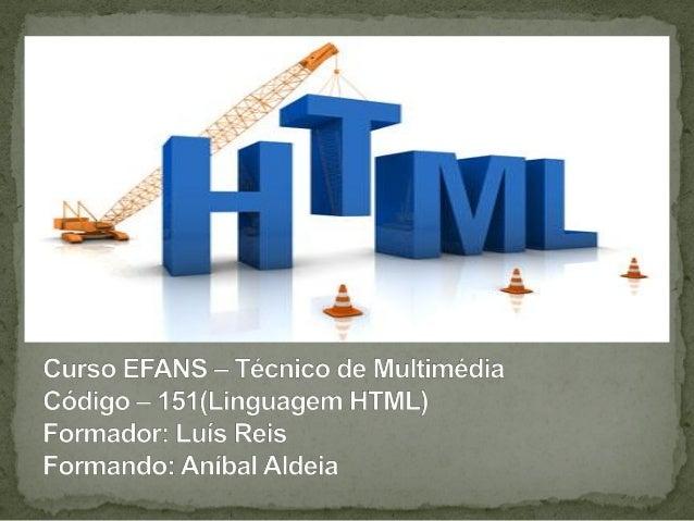 É a designação abreviada para HyperText Markup Language, uma linguagem de programação composta por letras e abreviaturas (...