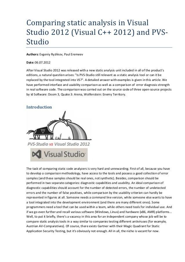 ComparingstaticanalysisinVisual Studio2012(VisualC++2012)andPVS- Studio Authors: Evgeniy Ryzhkov, Paul Eremeev ...