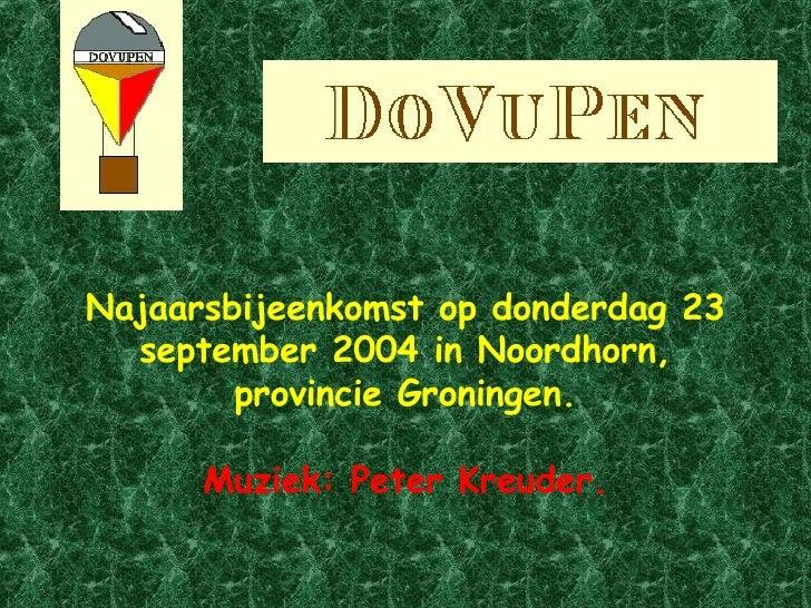 Najaarsbijeenkomst op donderdag 23 september 2004 in Noordhorn, provincie Groningen. Muziek: Peter Kreuder.