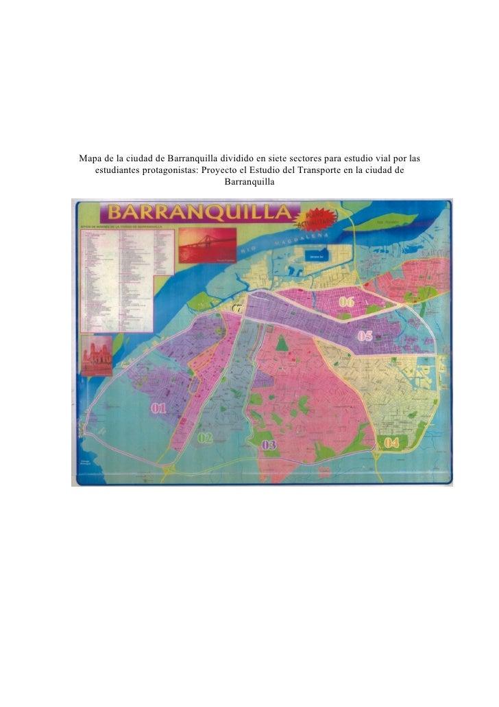 Mapa de la ciudad de Barranquilla dividido en siete sectores para estudio vial por las    estudiantes protagonistas: Proye...