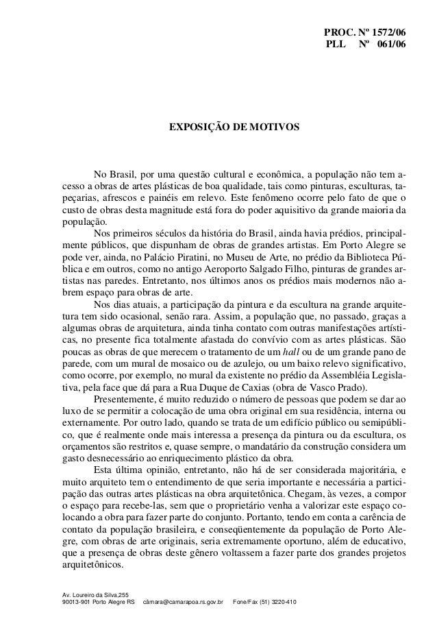PROC. Nº 1572/06 PLL Nº 061/06 Av. Loureiro da Silva,255 90013-901 Porto Alegre RS câmara@camarapoa.rs.gov.br Fone/Fax (51...
