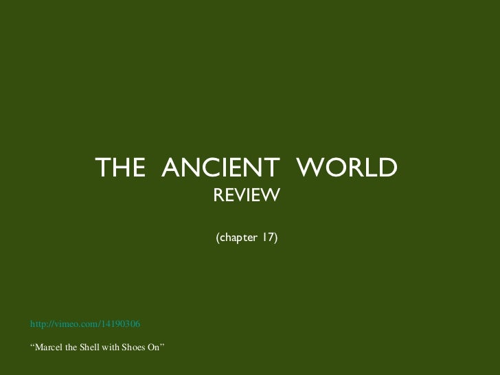 """THE  ANCIENT  WORLD REVIEW (chapter 17) http://vimeo.com/14190306 """" Marcel the Shell with Shoes On"""""""