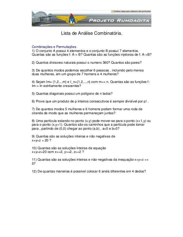 Lista de Análise Combinatória. Combinações e Permutações 1) O conjunto A possui 4 elementos e o conjunto B possui 7 elemen...