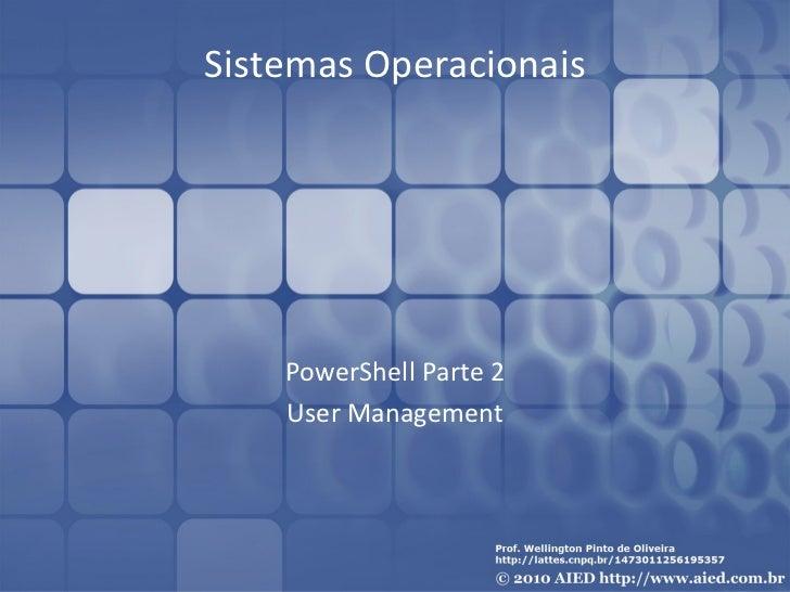 Sistemas Operacionais    PowerShell Parte 2    User Management