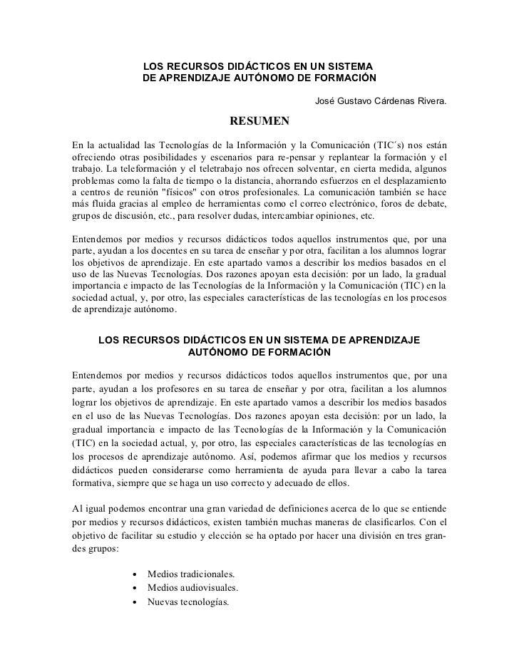LOS RECURSOS DIDÁCTICOS EN UN SISTEMA                   DE APRENDIZAJE AUTÓNOMO DE FORMACIÓN                              ...