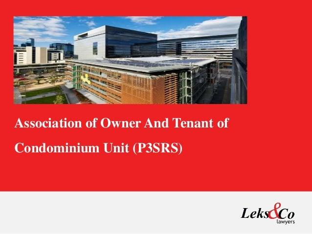 Association of Owner And Tenant of Condominium Unit (P3SRS)