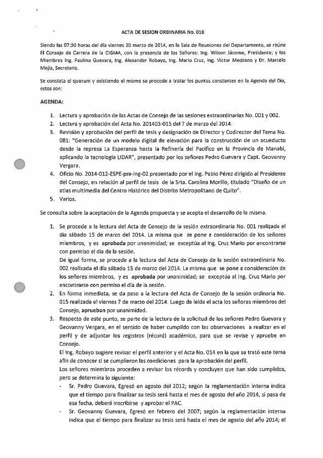 ACTA DE SESION ORDINARIA No.  016  Siendo las 07:30 horas del dia viernes 20 marzo de 2014, en la Sala de Reuniones del De...