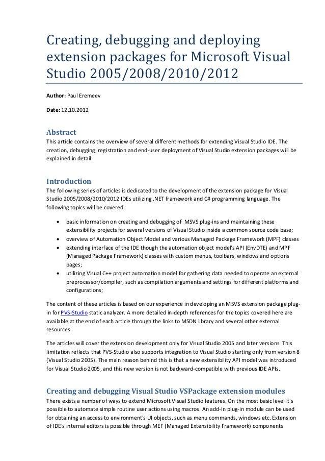 Creating,debugginganddeploying extensionpackagesforMicrosoftVisual Studio2005/2008/2010/2012 Author: Paul Eremee...