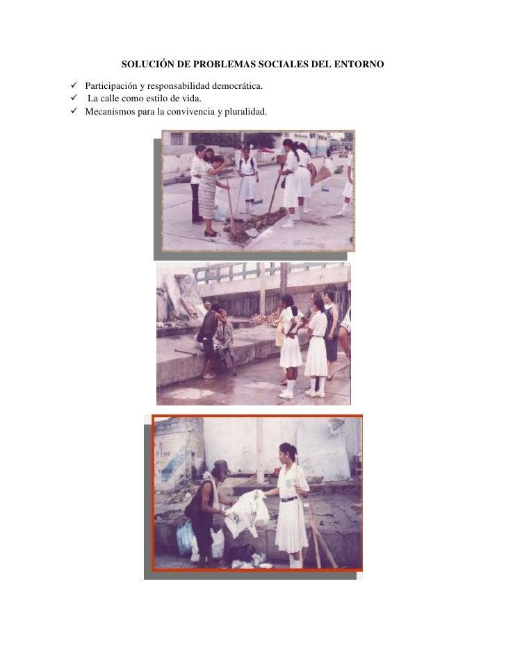 SOLUCIÓN DE PROBLEMAS SOCIALES DEL ENTORNO<br />Participación y responsabilidad democrática.<br /> La calle como estilo de...