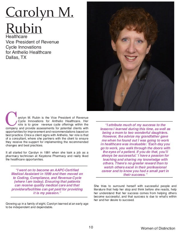 10 Women of Distinction Carolyn M. Rubin is the Vice President of Revenue Cycle Innovations for Anthelio Healthcare. Her r...