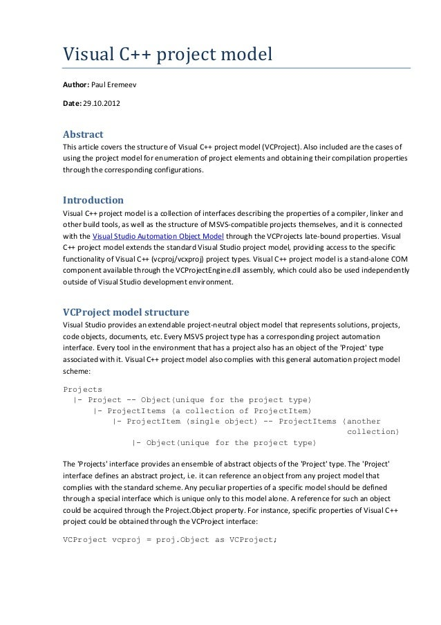 VisualC++projectmodel Author: Paul Eremeev Date: 29.10.2012 Abstract This article covers the structure of Visual C++ pr...
