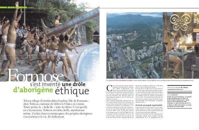 grand reportage taïwan  Formose  s'est inventé une drôle  d'aborigène éthique Tel un village d'irréductibles Gaulois, l'îl...