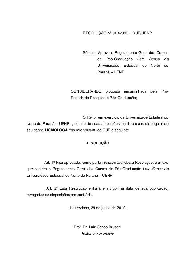 RESOLUÇÃO Nº 018/2010 – CUP/UENP Súmula: Aprova o Regulamento Geral dos Cursos de Pós-Graduação Lato Sensu da Universidade...