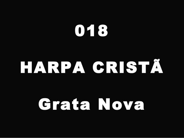 018 HARPA CRISTÃ Grata Nova