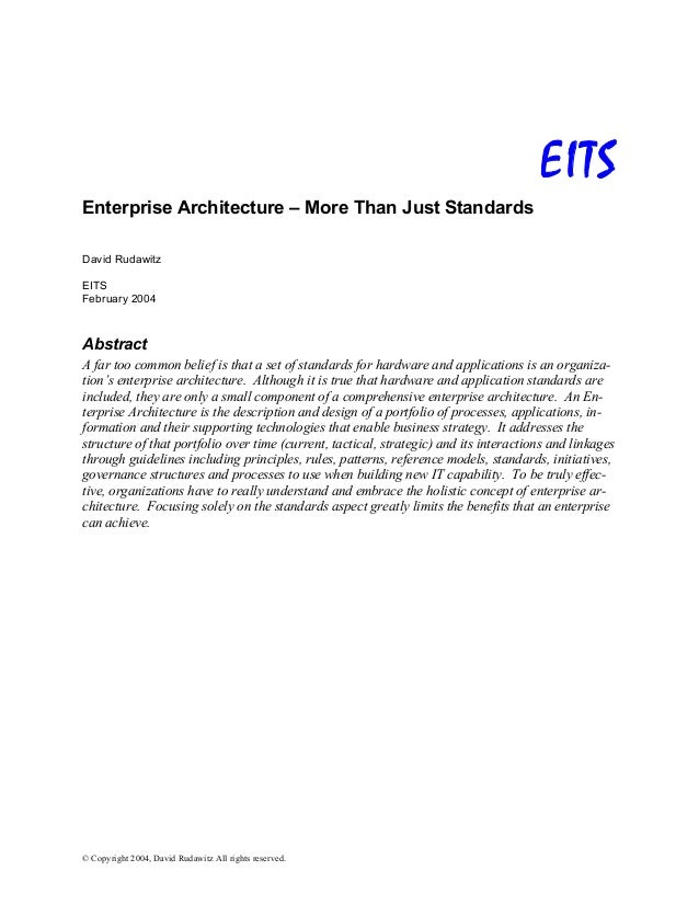 © Copyright 2004, David Rudawitz All rights reserved. EITS Enterprise Architecture – More Than Just Standards David Rudawi...