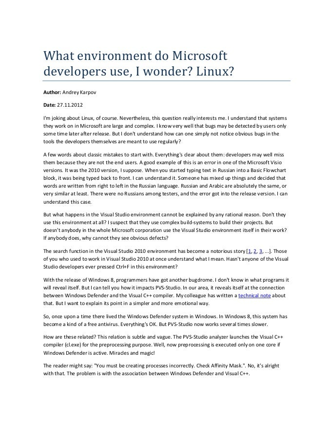 What	environment	do	Microsoft	 developers	use,	I	wonder?	Linux? Author: Andrey Karpov Date: 27.11.2012 I'm joking about Li...