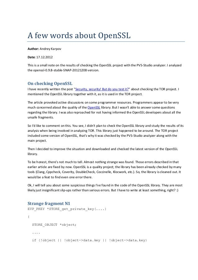 AfewwordsaboutOpenSSL Author: Andrey Karpov Date: 17.12.2012 This is a small note on the results of checking the OpenS...