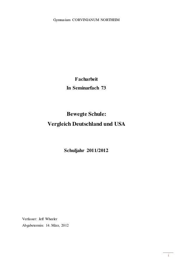 i Gymnasium CORVINIANUM NORTHEIM Facharbeit In Seminarfach 73 Bewegte Schule: Vergleich Deutschland und USA Schuljahr 2011...