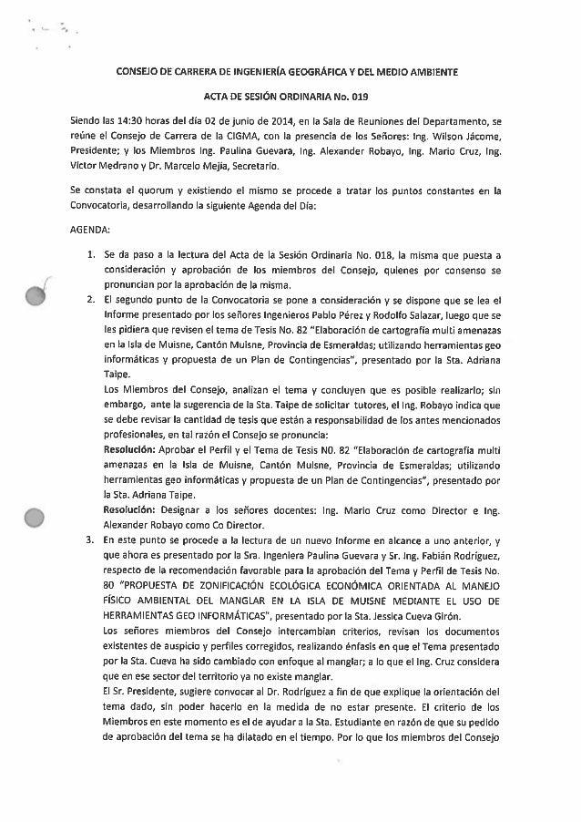 CONSEJO DE CARRERA DE INGENIERÍA GEOGRÁFICA Y DEI.  MEDIO AMBIENTE ACTA DE SESIÓN ORDINARIA No.  019  Siendo las 14:30 hor...