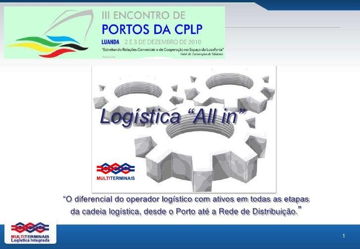 """Logística """"All in""""<br /> """"O diferencial do operador logístico com ativos em todas as etapas <br />da cadeia logística, des..."""