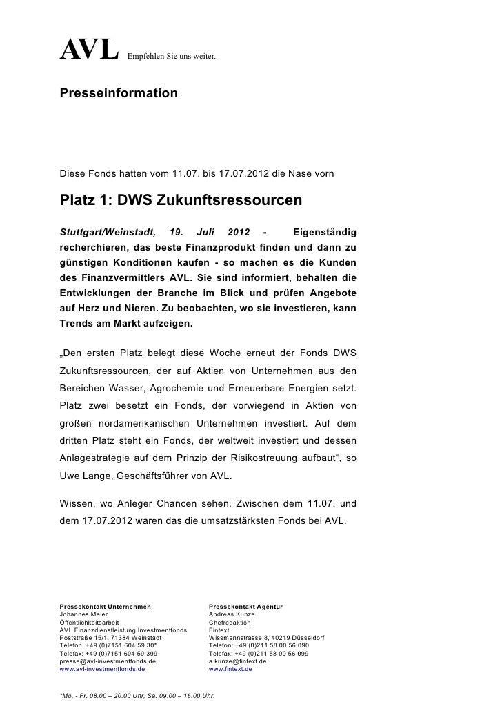 AVL                   Empfehlen Sie uns weiter.PresseinformationDiese Fonds hatten vom 11.07. bis 17.07.2012 die Nase vorn...