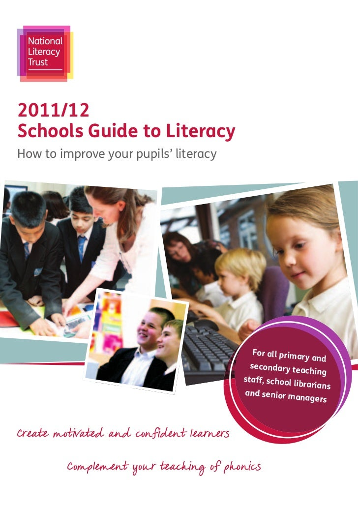 2011/12Schools Guide to LiteracyHow to improve your pupils' literacy                                            For all pr...