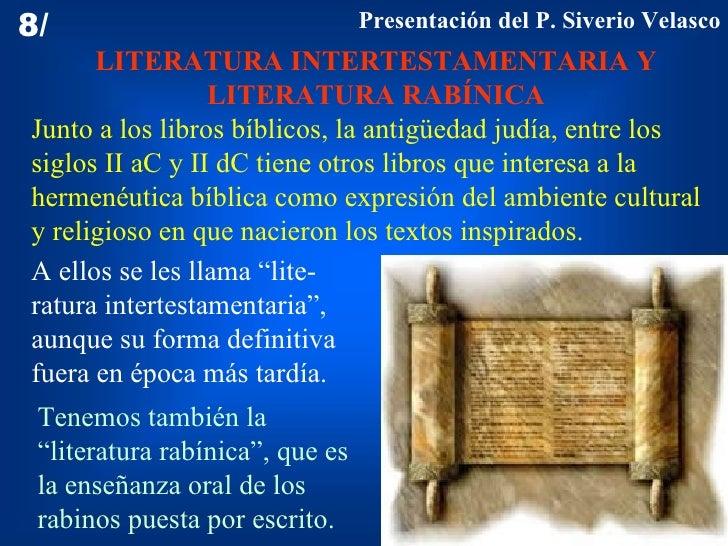 LITERATURA INTERTESTAMENTARIA Y LITERATURA RABÍNICA 8/ Junto a los libros bíblicos, la antigüedad judía, entre los siglos ...