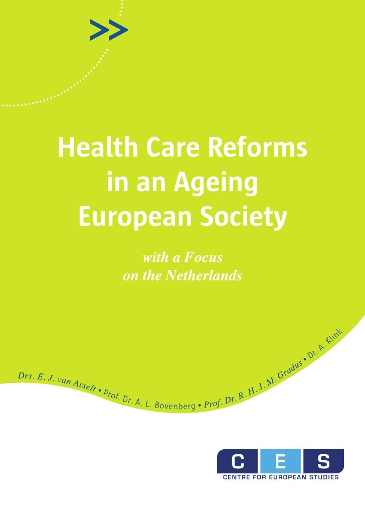 Health Care Reformsin an Ageing EuropeanSociety, with a Focuson the Netherlands