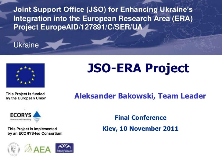 Joint Support Office (JSO) for Enhancing Ukraine's    Integration into the European Research Area (ERA)    Project EuropeA...