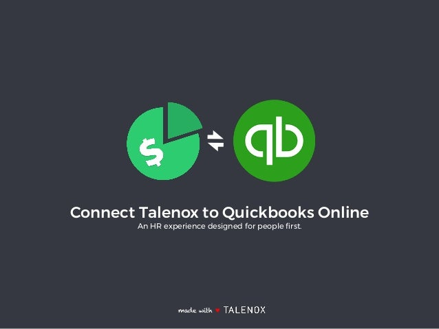 Connect Talenox to Quickbooks Online An HR experience designed for people first. made with ♥