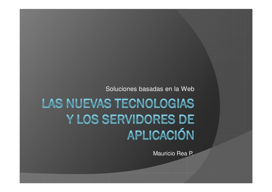 Soluciones basadas en la Web              Mauricio Rea P.