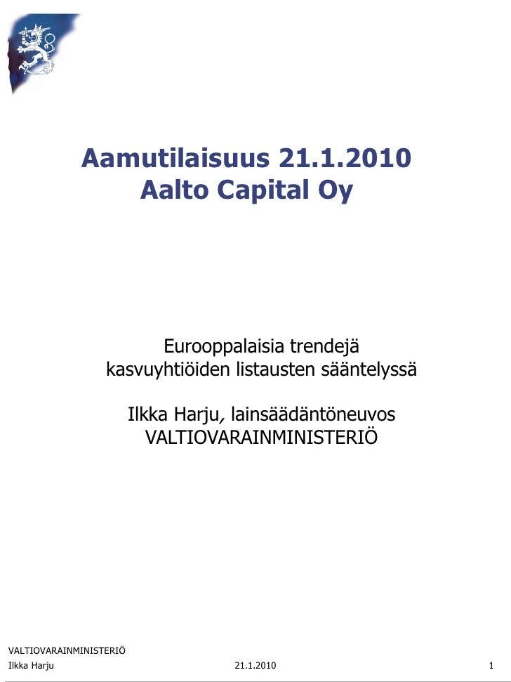 Aamutilaisuus 21.1.2010                 Aalto Capital Oy                        Eurooppalaisia trendejä                  k...