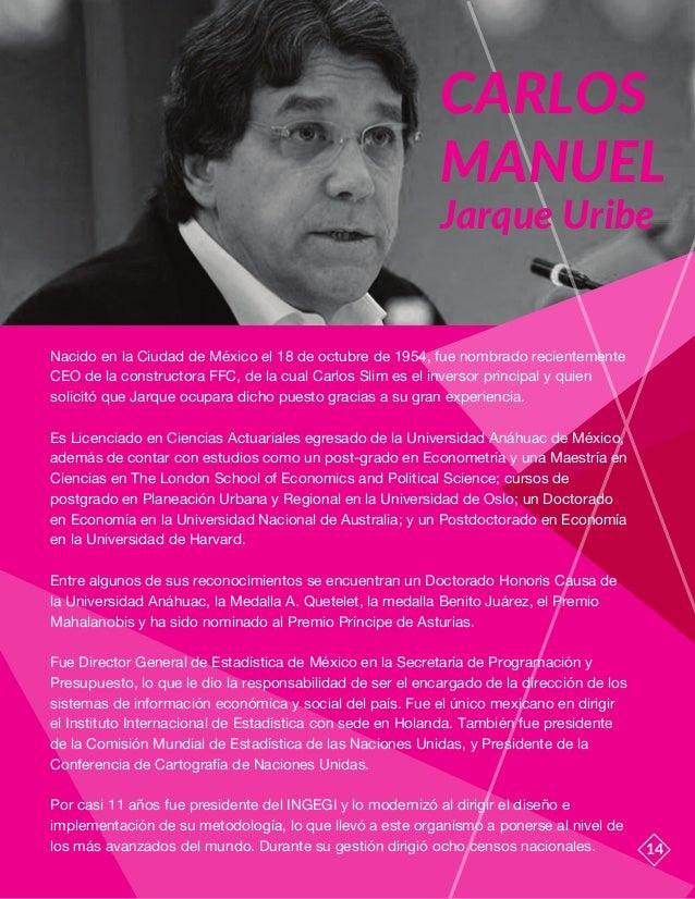 14 Nacido en la Ciudad de México el 18 de octubre de 1954, fue nombrado recientemente CEO de la constructora FFC, de la cu...