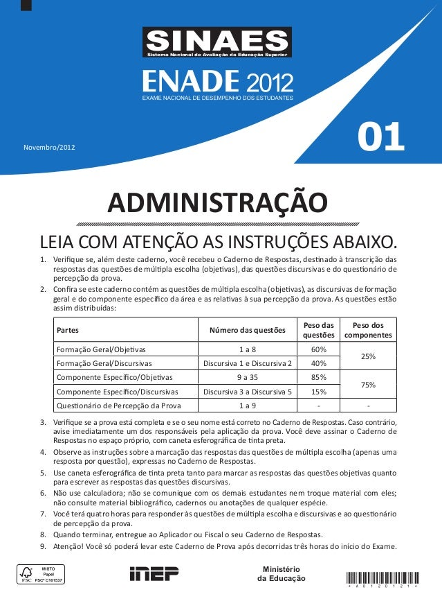 Ministério da Educação SINAESSistema Nacional de Avaliação da Educação Superior 01 ADMINISTRAÇÃO Novembro/2012 LEIA COM AT...