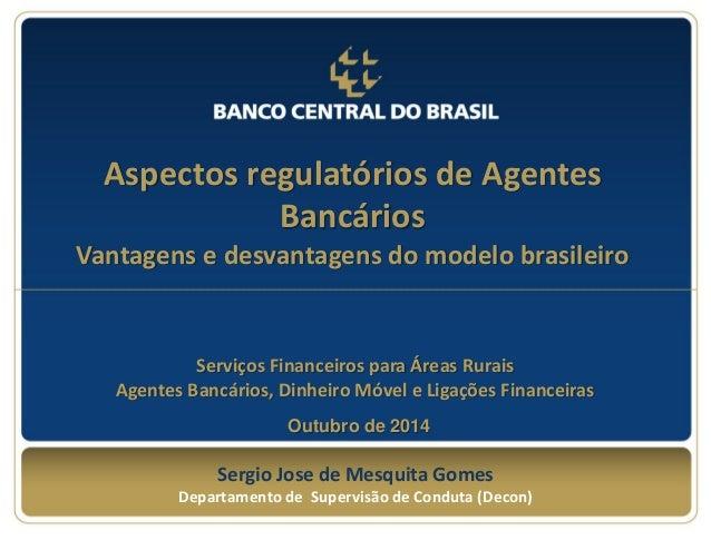 Sergio Jose de Mesquita Gomes  Departamento de Supervisão de Conduta (Decon)  Serviços Financeiros para Áreas Rurais  Agen...