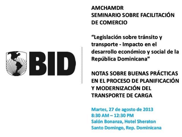 """AMCHAMDR SEMINARIO SOBRE FACILITACIÓN DE COMERCIO """"Legislación sobre tránsito y transporte - Impacto en el desarrollo econ..."""