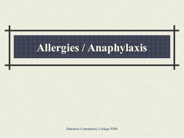 Allergies / Anaphylaxis  Dutchess Community College EMS