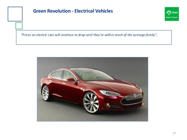 """Green Revolution - Electrical Vehicles """"Prices on electric cars will continue to drop until they're within reach of the av..."""