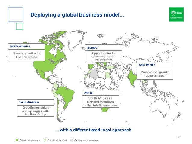 Deploying a global business model... …with a differentiated local approach Growth momentum and synergies with the Enel Gro...