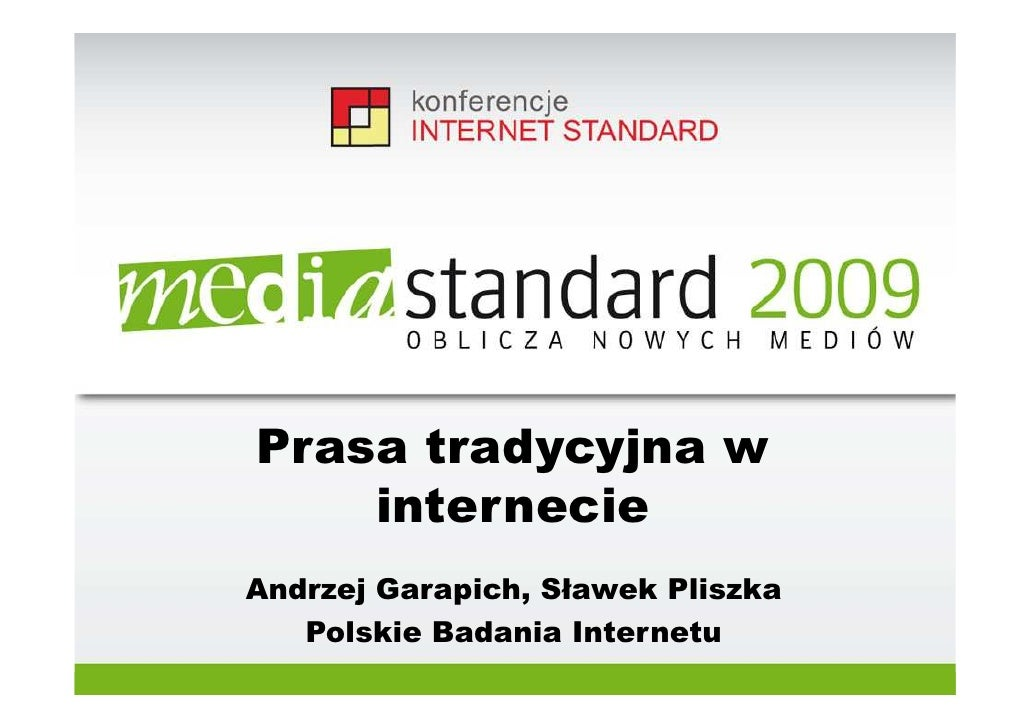 Prasa tradycyjna w     internecie Andrzej Garapich, Sławek Pliszka    Polskie Badania Internetu