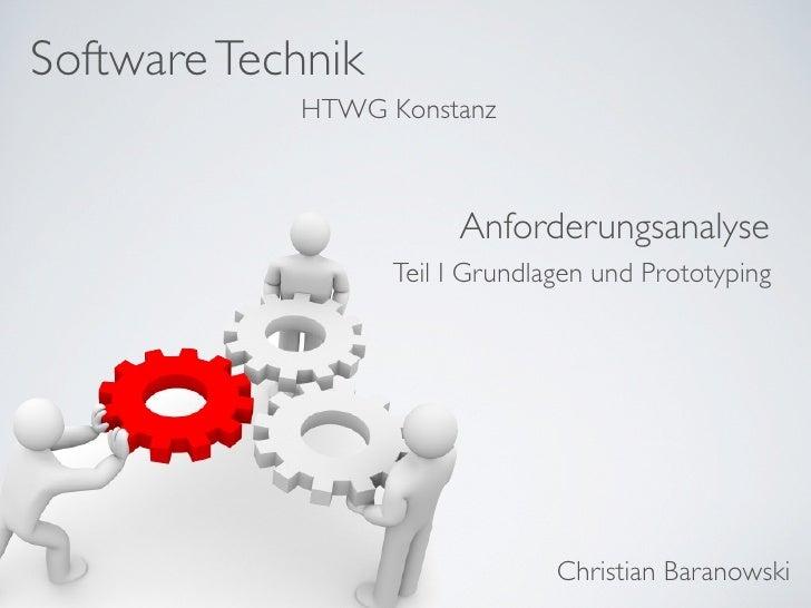 Software Technik             HTWG Konstanz                            Anforderungsanalyse                    Teil I Grundl...