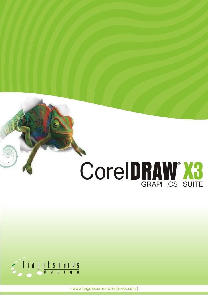 CorelDRAW X3                 GRAPHICS SUITEt i a g o k s o ar es       d   e   s   i   g   n                       | www.t...