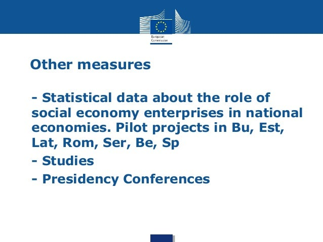 Other measures  • - Statistical data about the role of  social economy enterprises in national  economies. Pilot projects ...