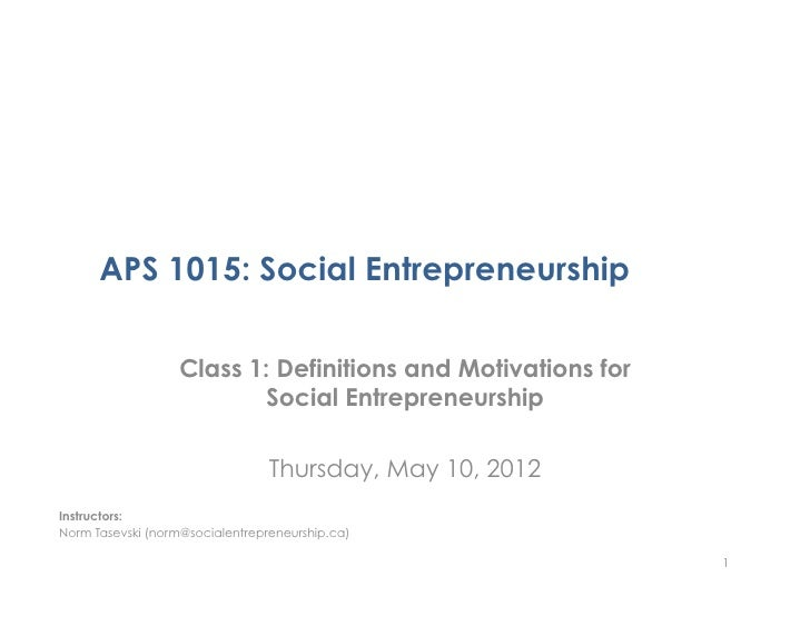 APS 1015: Social Entrepreneurship                   Class 1: Definitions and Motivations for                           Soc...