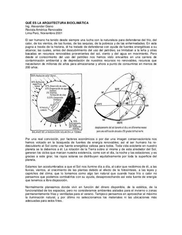 QUÉ ES LA ARQUITECTURA BIOCLIMÁTICA  Ing. Alexander Giano  Revista América Renovable  Lima Perú, Noviembre 2001  El ser hu...