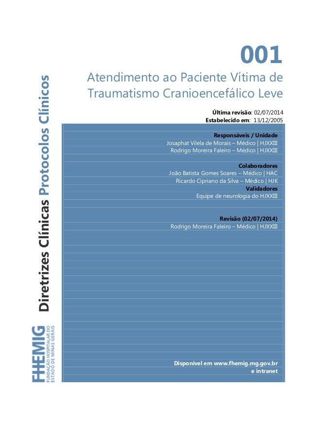 DiretrizesClínicasProtocolosClínicos 001 Atendimento ao Paciente Vítima de Traumatismo Cranioencefálico Leve Última revisã...
