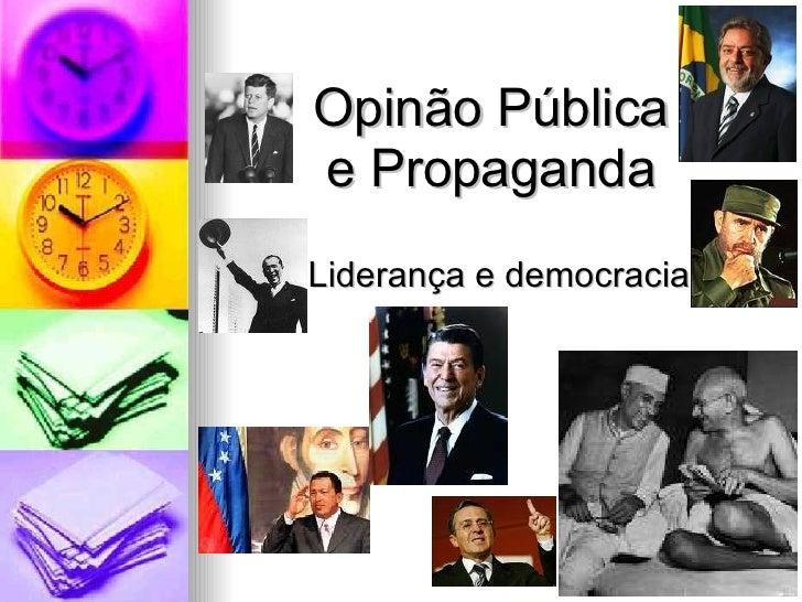 Opinão Pública  e Propaganda  Liderança e democracia