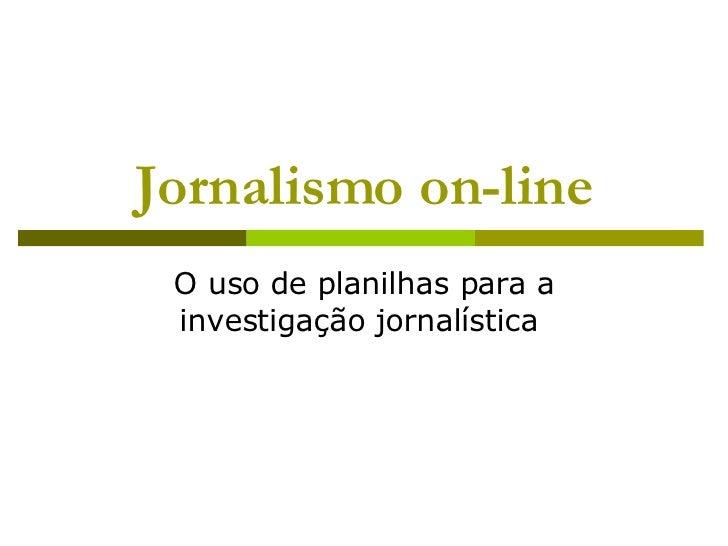 Jornalismo on-line O uso de planilhas para a investigação jornalística