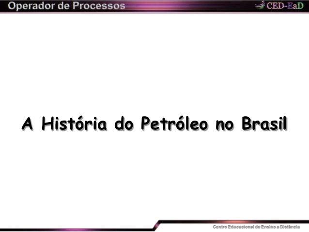 A História do Petróleo no Brasil